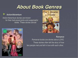 About Book Genres Action/Adventure Action/Adventure stories are known for the