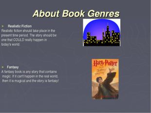 About Book Genres Realistic Fiction Realistic fiction should take place in th