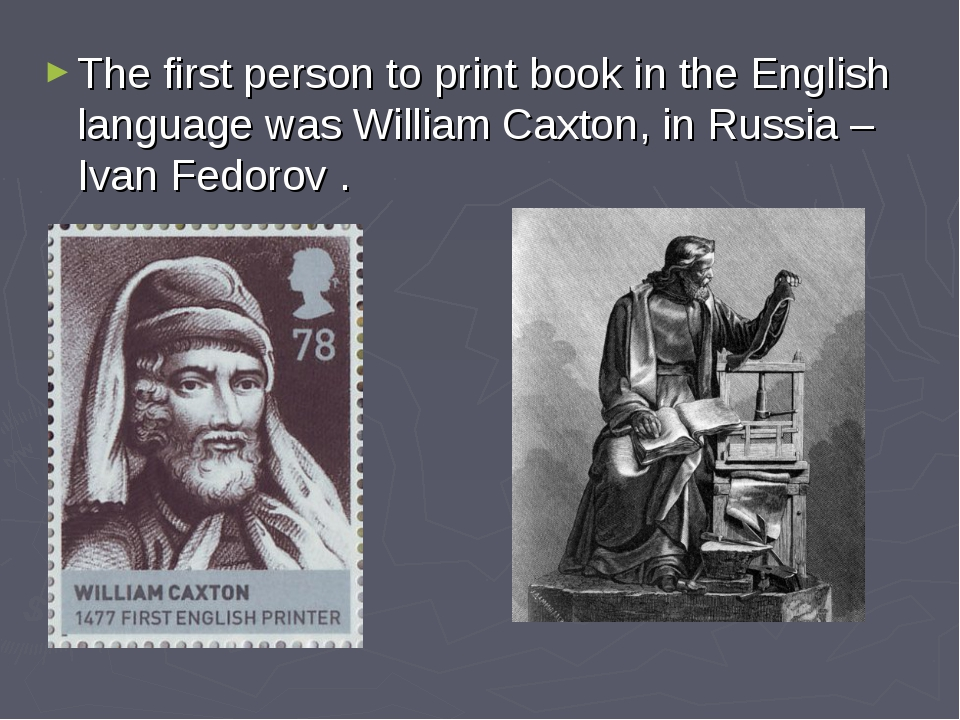 The first person to print book in the English language was William Caxton, in...