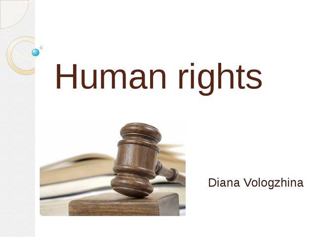 Human rights Diana Vologzhina