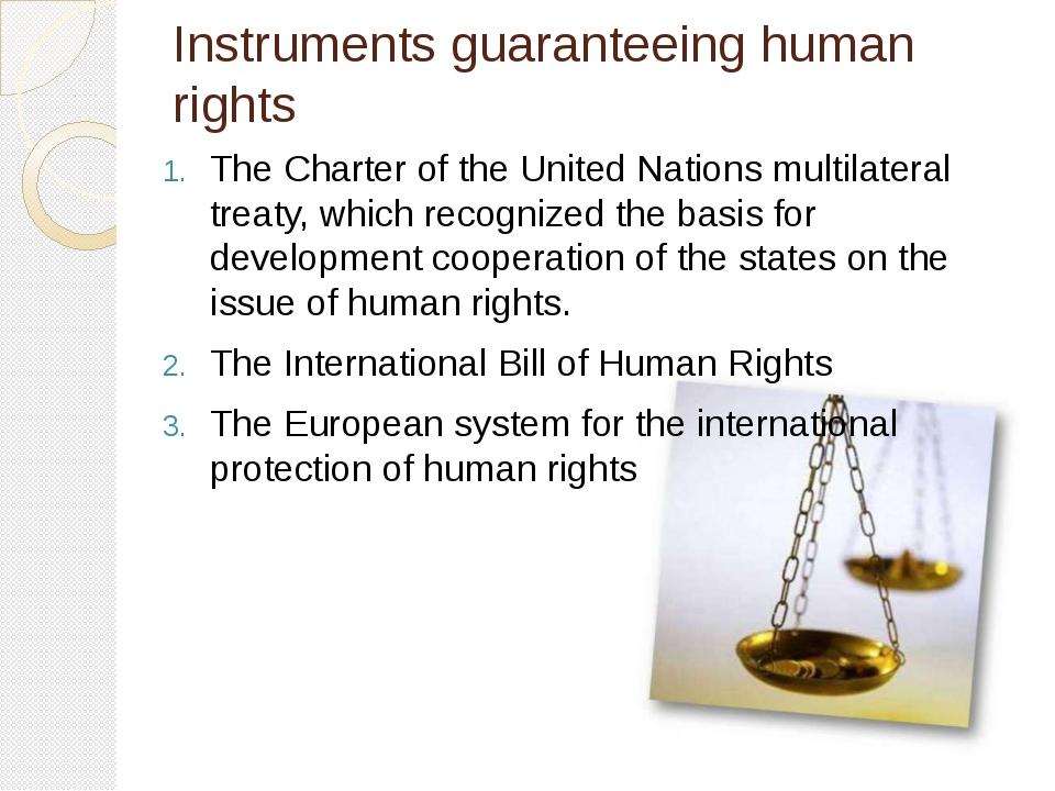 Instruments guaranteeing human rights The Charter of the United Nations multi...