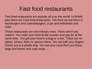 Fast food restaurants Fast food restaurants are popular all over the world. I