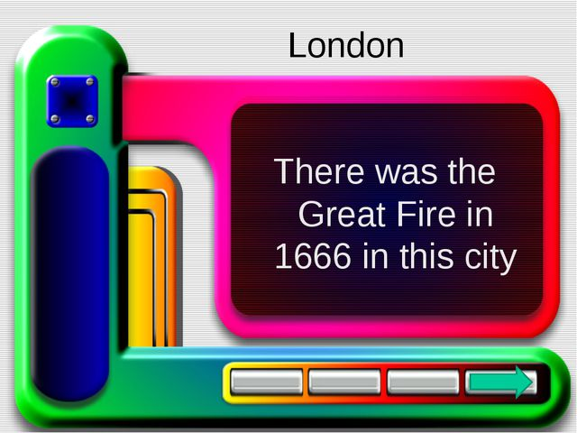 There was the Great Fire in 1666 in this city London