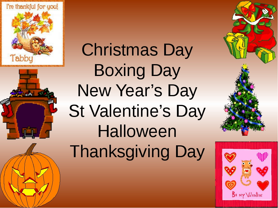 Christmas Day Boxing Day New Year's Day St Valentine's Day Halloween Thanksg...