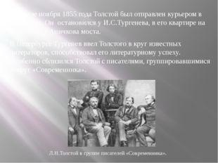 В начале ноября 1855 года Толстой был отправлен курьером в Петербург. Он оста