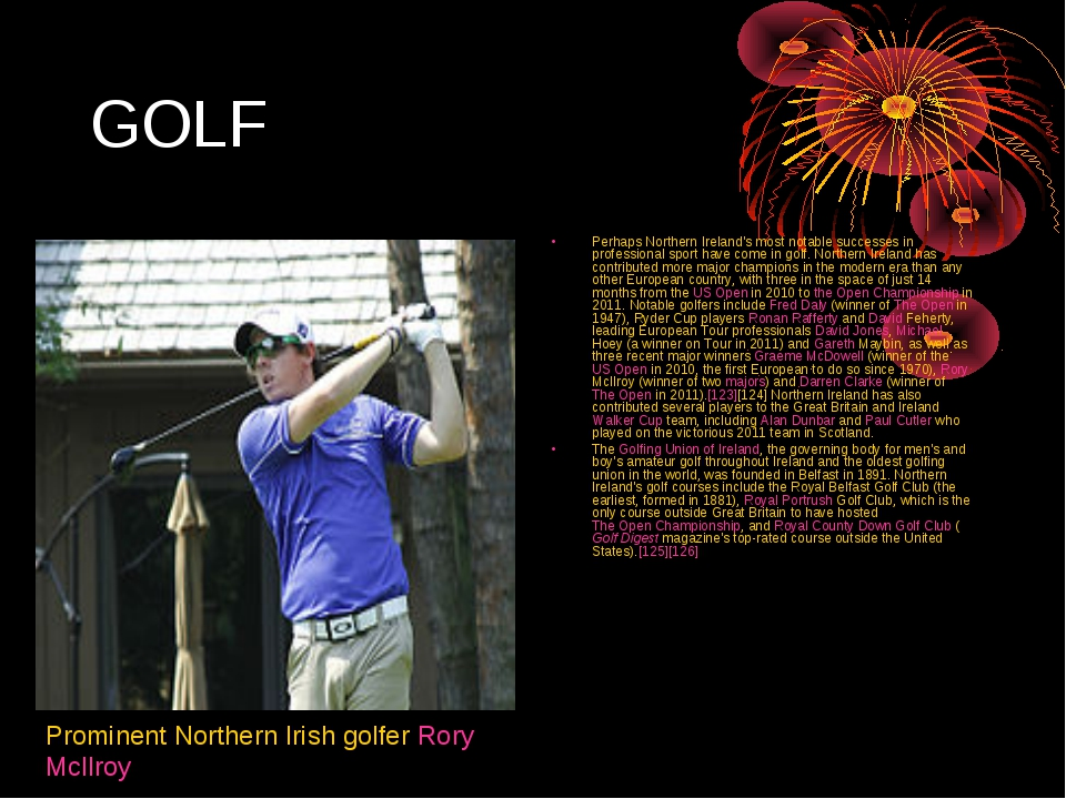GOLF Perhaps Northern Ireland's most notable successes in professional sport...