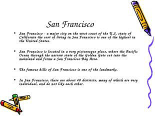 San Francisco San Francisco - a major city on the west coast of the U.S. stat