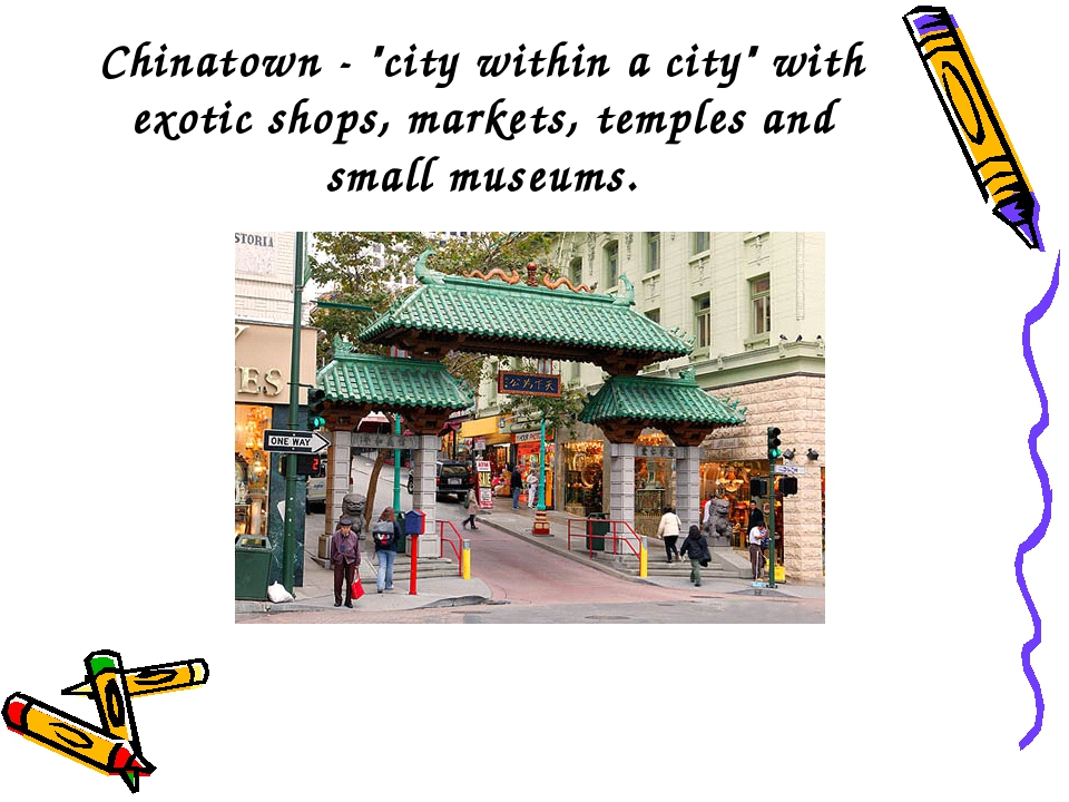 "Chinatown - ""city within a city"" with exotic shops, markets, temples and smal..."
