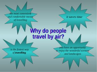 the most convenient and comfortable means of travelling it saves time is th