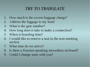 TRY TO TRANSLATE How much is the excess baggage charge? Address the luggage t