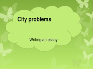 Writing an essay City problems