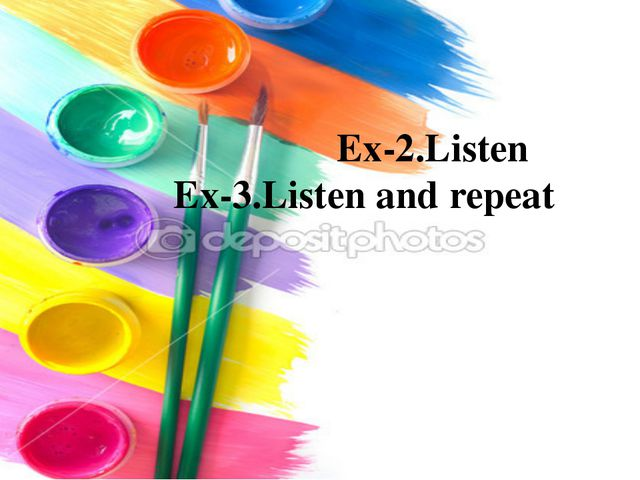 Ex-2.Listen Ex-3.Listen and repeat