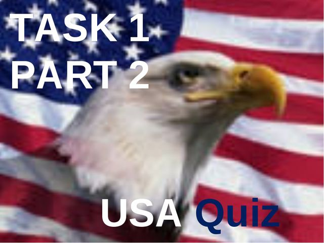 TASK 1 PART 2 USA Quiz