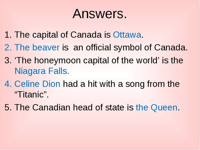 Answers. The capital of Canada is Ottawa. The beaver is an official symbol of...