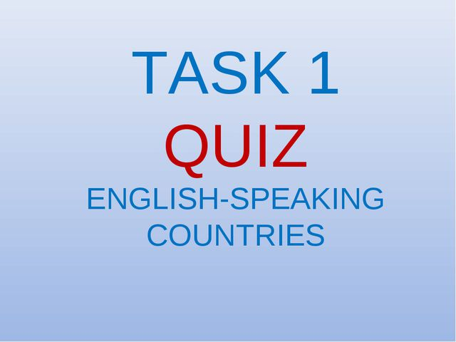 TASK 1 QUIZ ENGLISH-SPEAKING COUNTRIES