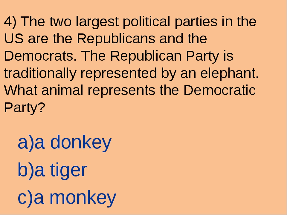 4) The two largest political parties in the US are the Republicans and the De...