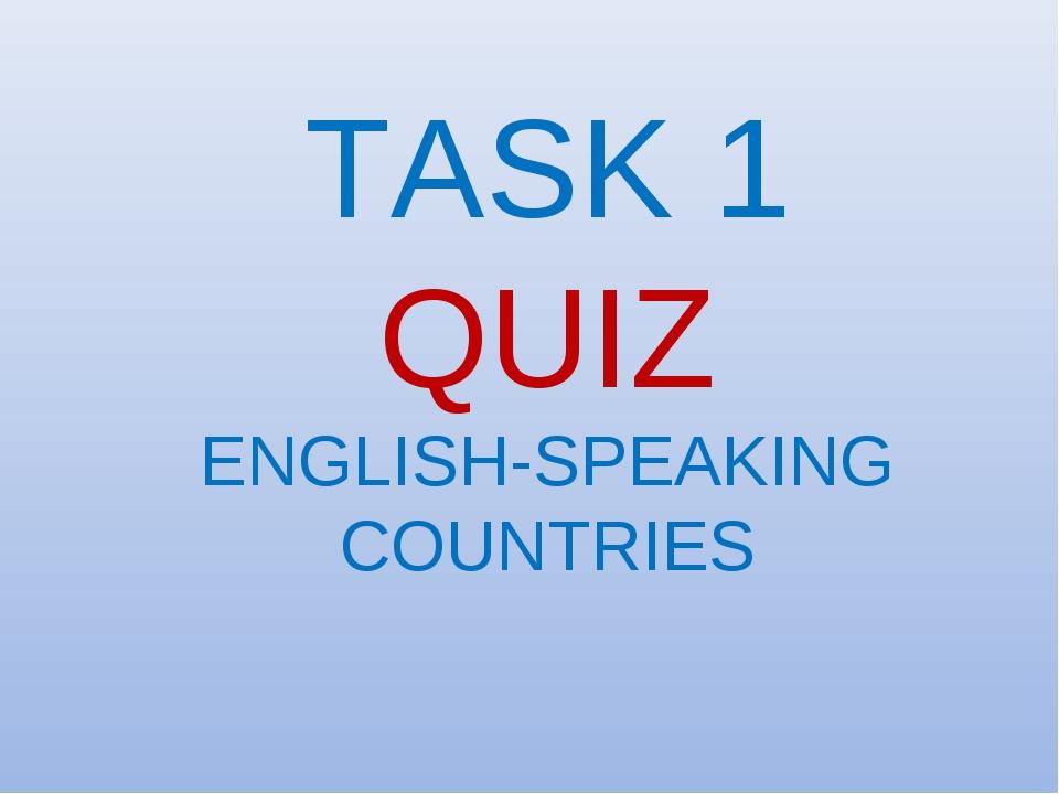TASK 1 QUIZ ENGLISH-SPEAKING COUNTRIES