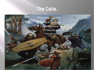 The Celts.