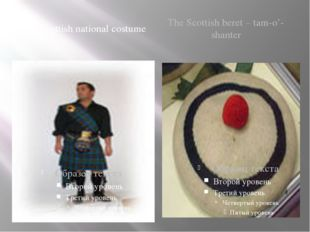 The Scottish national costume The Scottish beret – tam-o'-shanter