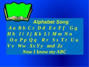 Alphabet Song A a B b C c D d E e F f G g H h I i J j K k L l M m N n O o P