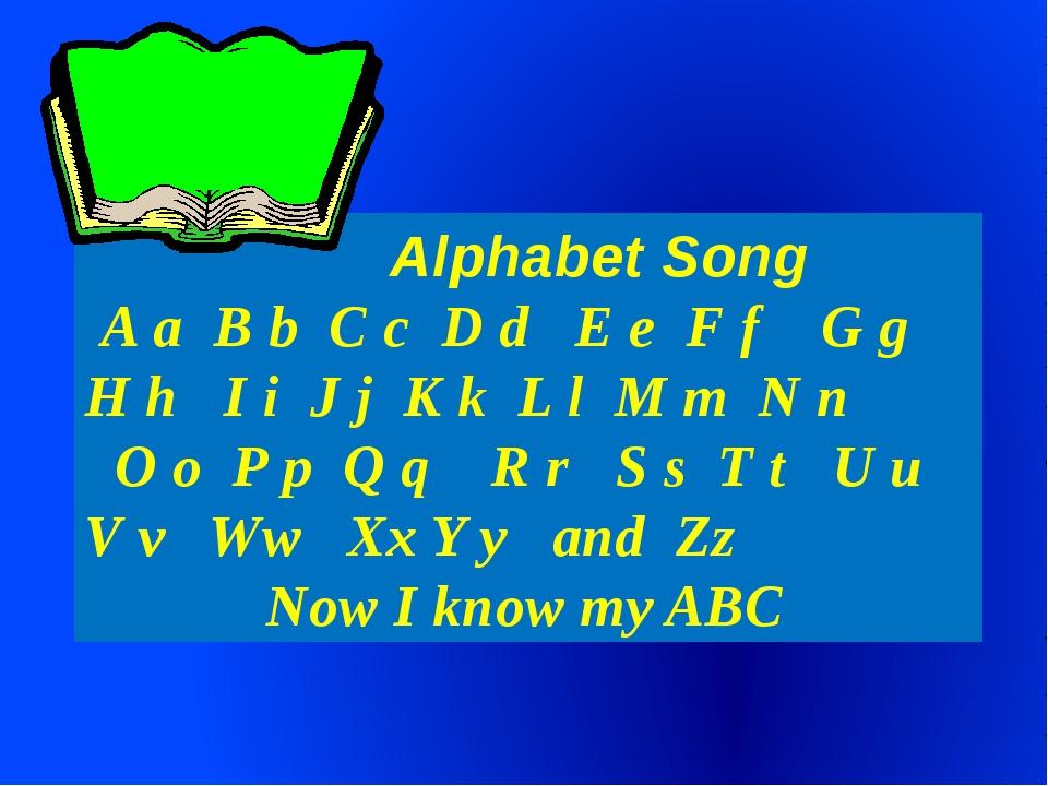 Alphabet Song A a B b C c D d E e F f G g H h I i J j K k L l M m N n O o P...