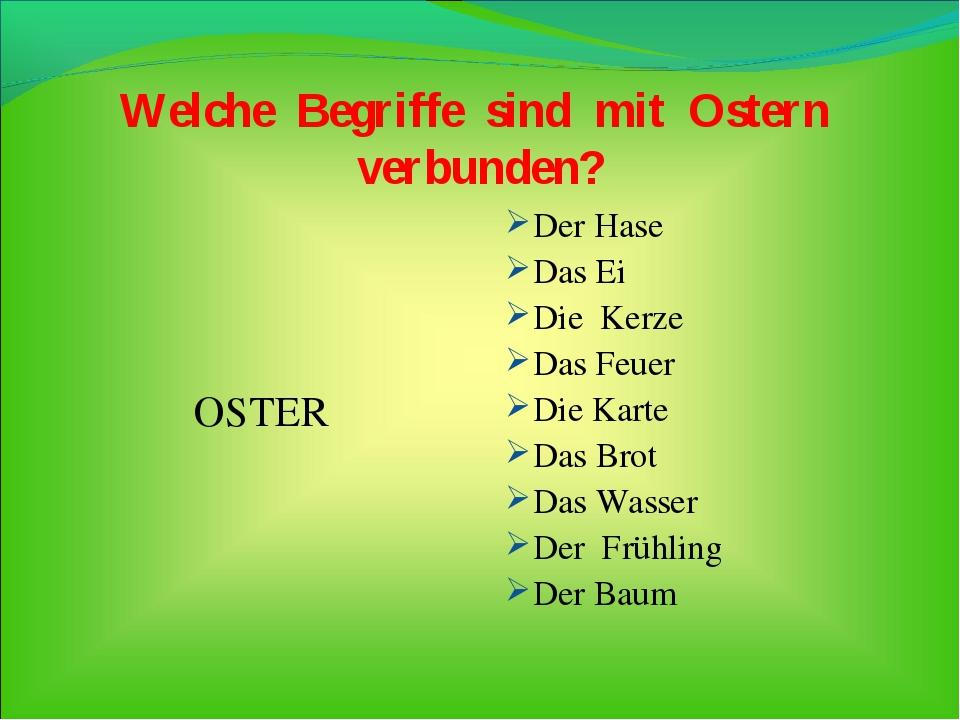 Welche Begriffe sind mit Ostern verbunden? Der Hase Das Ei Die Kerze Das Feue...