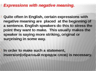 Expressions with negative meaning. Quite often in English, certain expressio