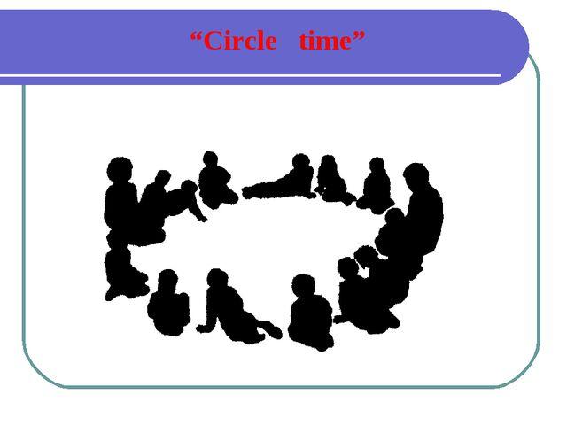 """""""Circle time"""""""