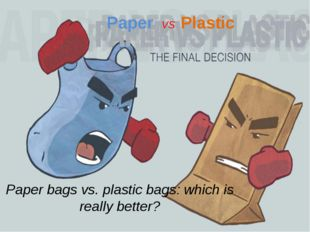 Paper VS Plastic Paper bags vs. plastic bags: which is really better?
