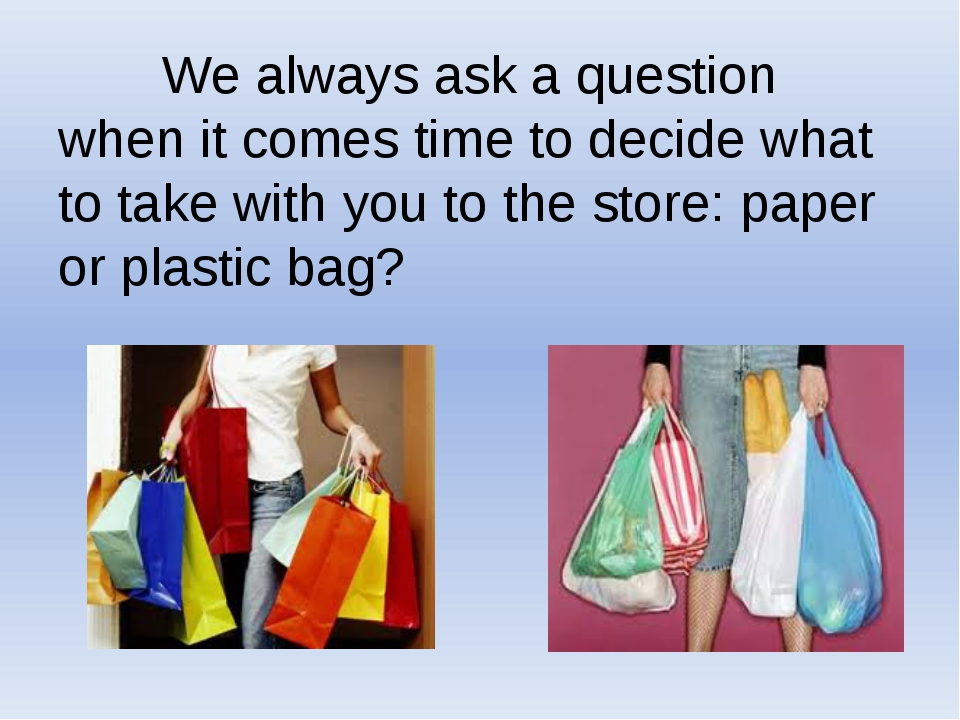 We always ask a question when it comes time to decide what to take with you...