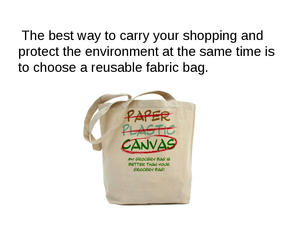 The best way to carry your shopping and protect the environment at the same...
