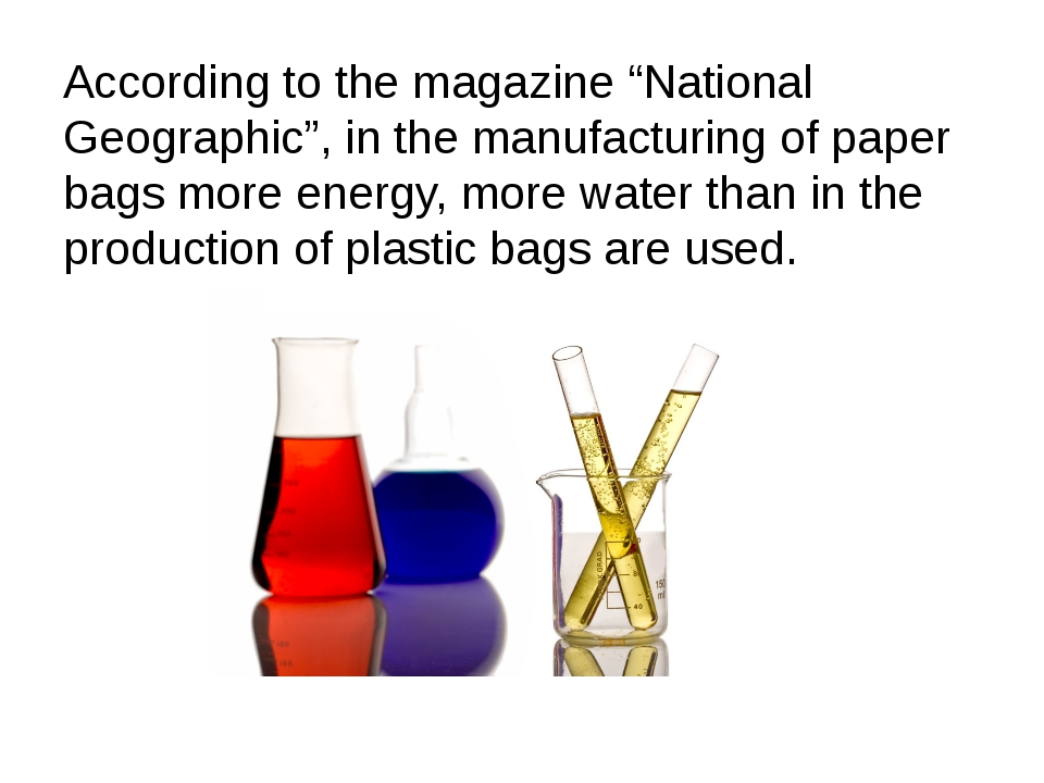 "According to the magazine ""National Geographic"", in the manufacturing of pape..."