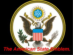 The American State Emblem.