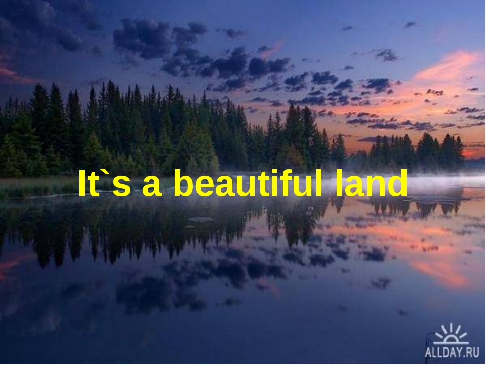 It`s a beautiful land