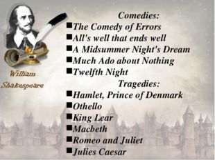 Comedies: The Comedy of Errors All's well that ends well A Midsummer Night's