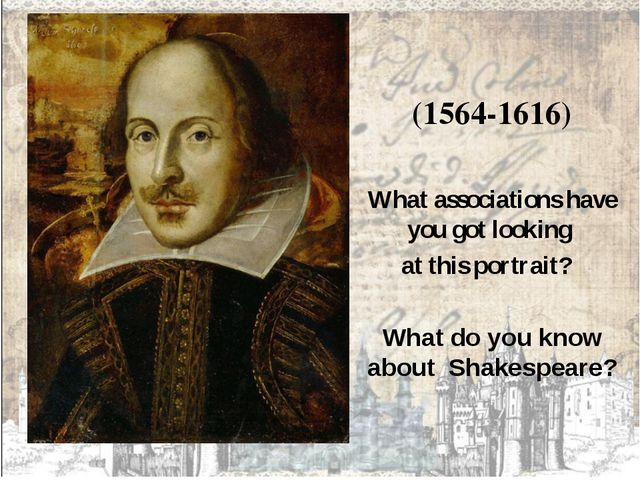 (1564-1616) What associations have you got looking at this portrait?  What d...