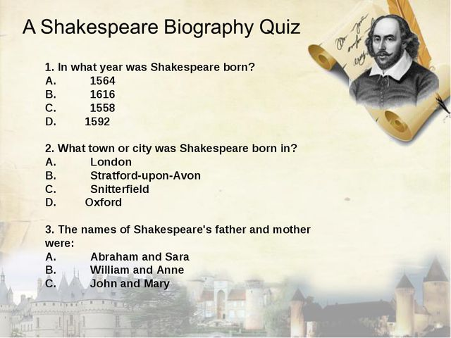 1. In what year was Shakespeare born? A.	1564 B.	1616 C.	1558 1592 2. What to...