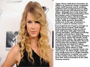 Taylor Alison Swift (born December 13, 1989) is an American singer-songwrite