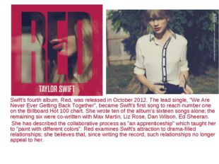"""Swift's fourth album, Red, was released in October 2012. The lead single, """"W"""
