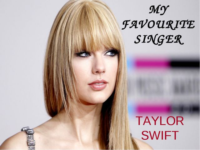 MY FAVOURITE SINGER TAYLOR SWIFT