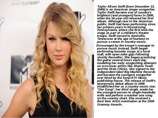 Taylor Alison Swift (born December 13, 1989) is an American singer-songwrite...