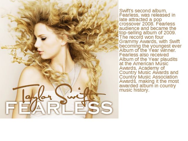 Swift's second album, Fearless, was released in late attracted a pop crossove...