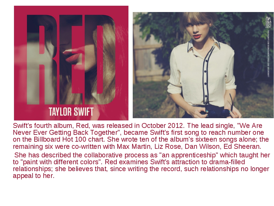 """Swift's fourth album, Red, was released in October 2012. The lead single, """"W..."""