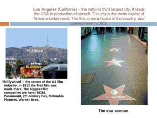 Los Angeles (California) – the nation's third largest city. It leads the USA