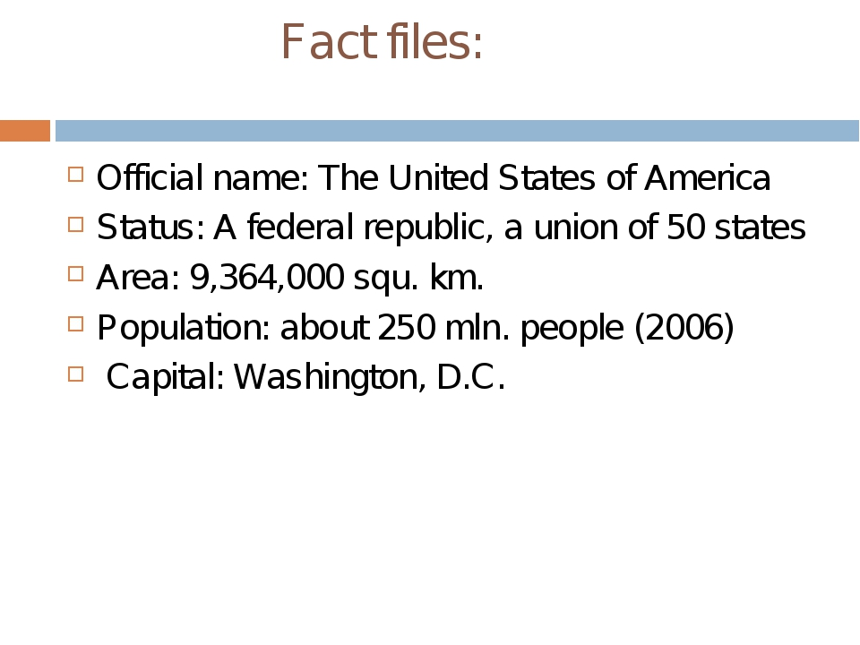 Fact files: Official name: The United States of America Status: A federal re...