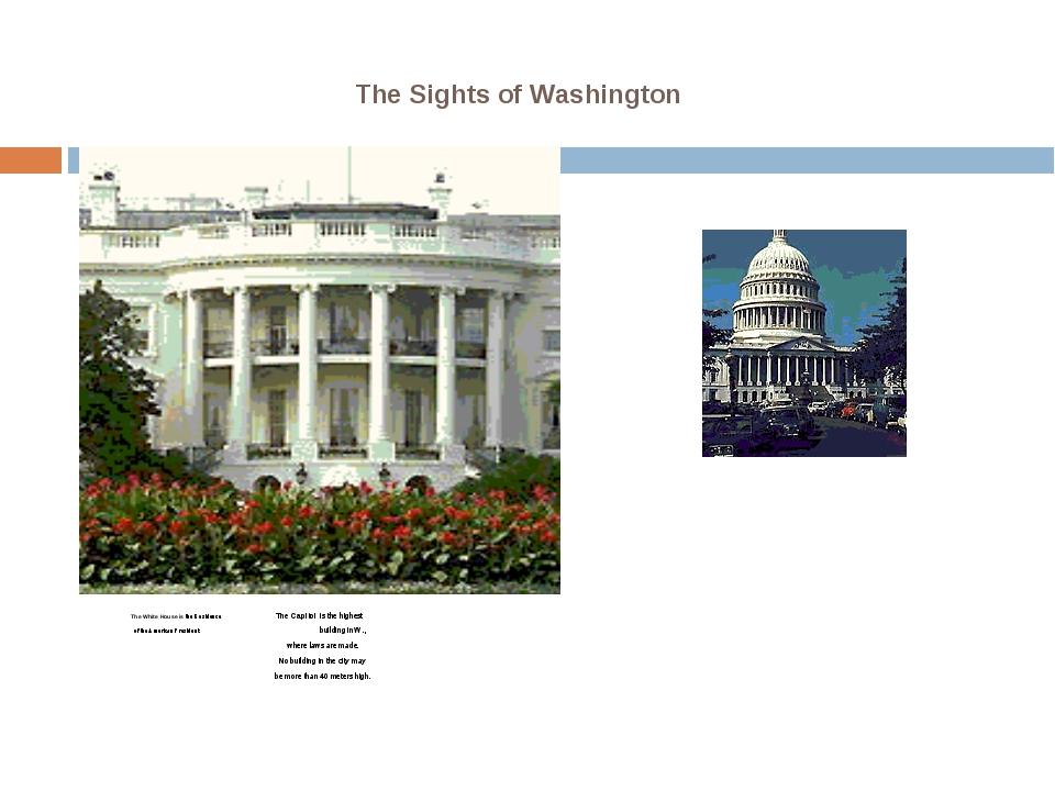 The White House is the Residence The Capitol is the highest of the American...