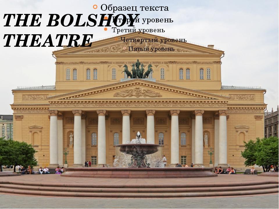 THE BOLSHOY THEATRE