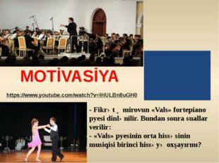 MOTİVASİYA https://www.youtube.com/watch?v=IHULBn8uGH0 - Fikrət Əmirovun «Va