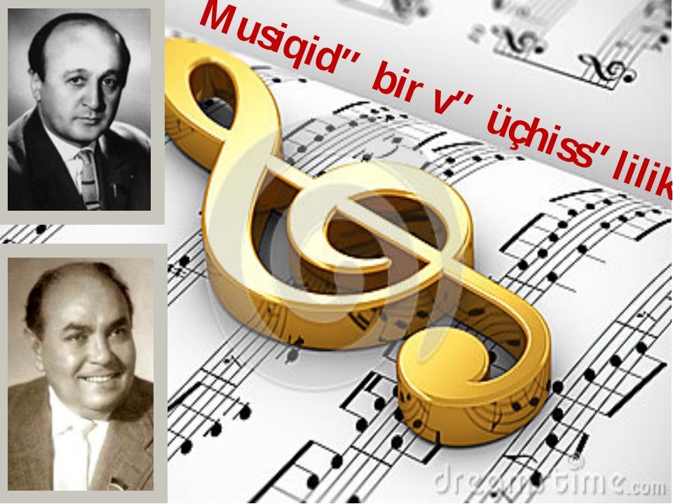 Musiqidə bir və üçhissəlilik