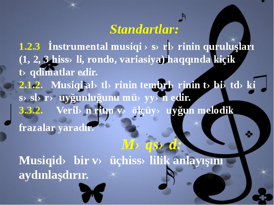 Standartlar: 1.2.3 İnstrumental musiqi əsərlərinin quruluşları (1, 2, 3 hissə...